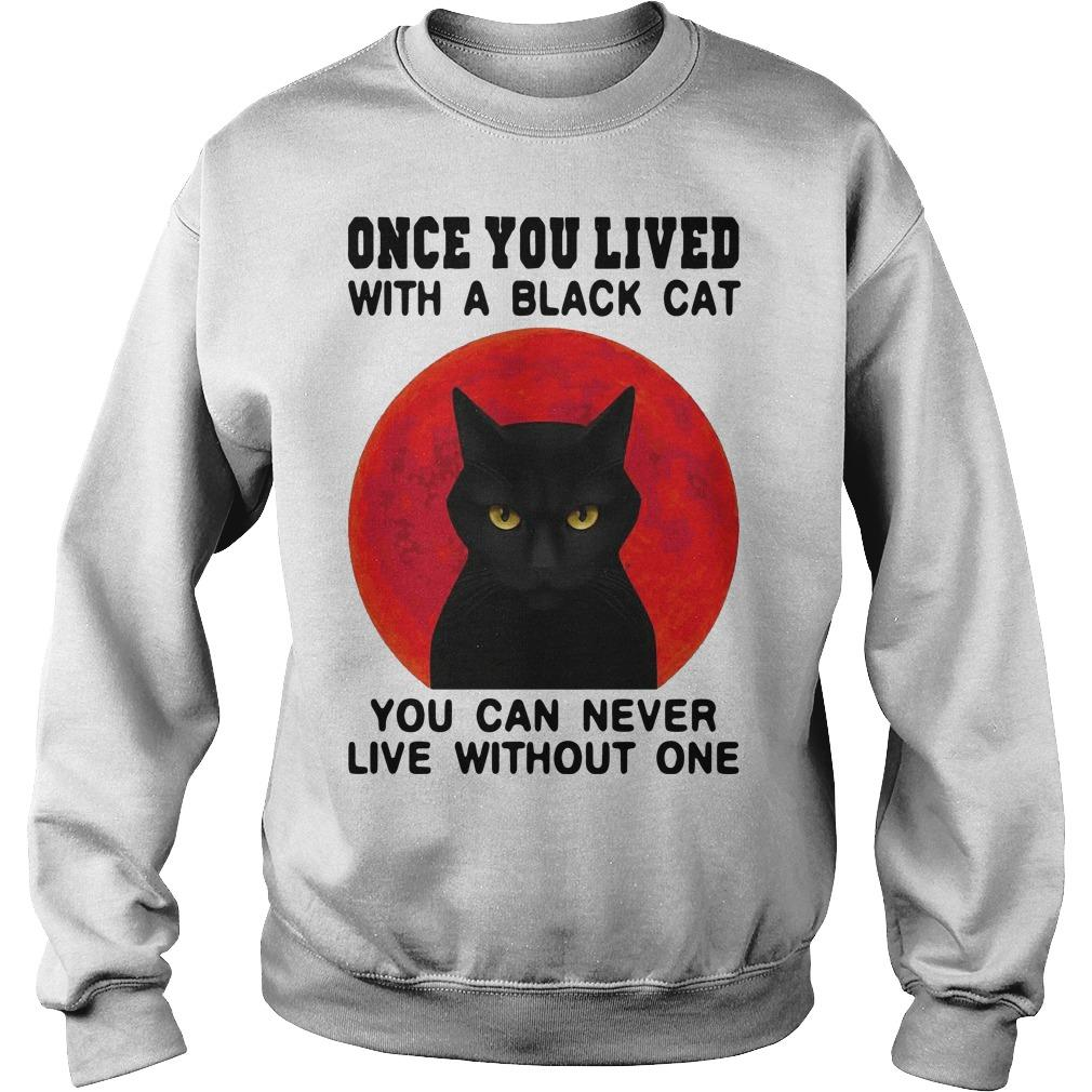 Once You Lived With A Black Cat You Can Never Live Without One Sweater