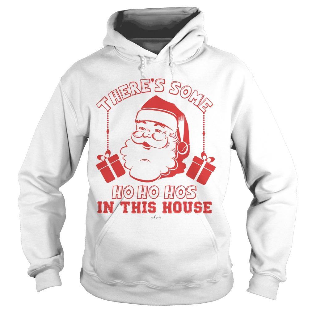 Santa There's Some Ho Ho Hos In This House Hoodie