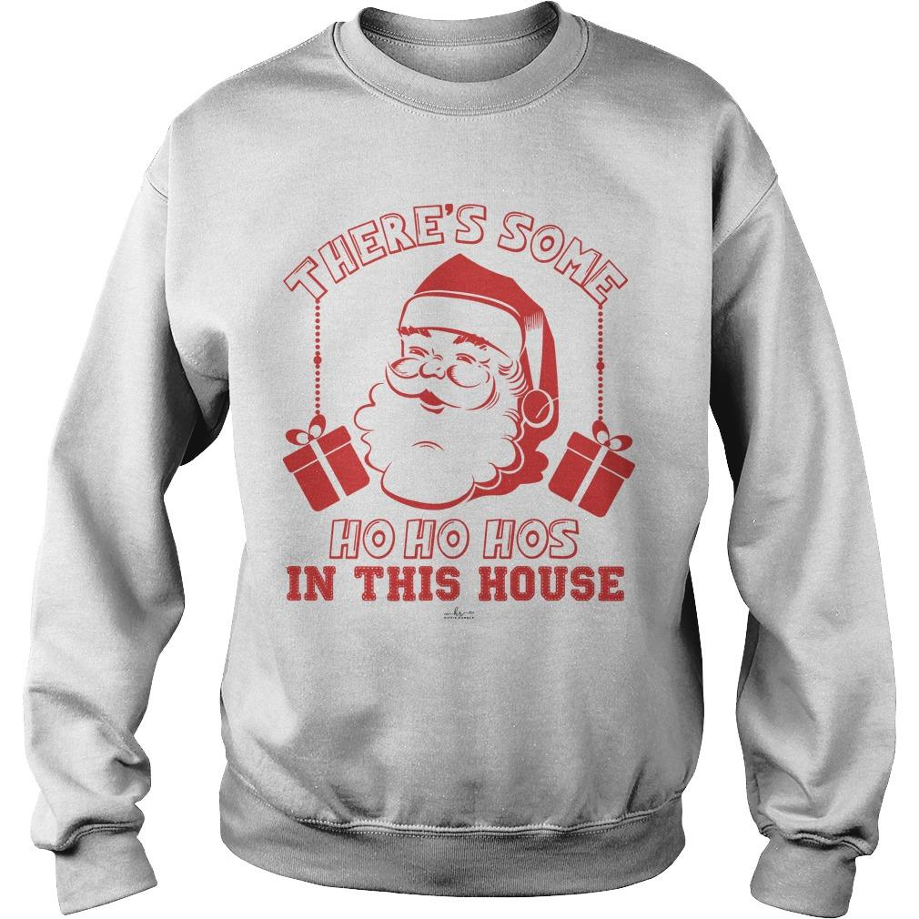 Santa There's Some Ho Ho Hos In This House Sweater