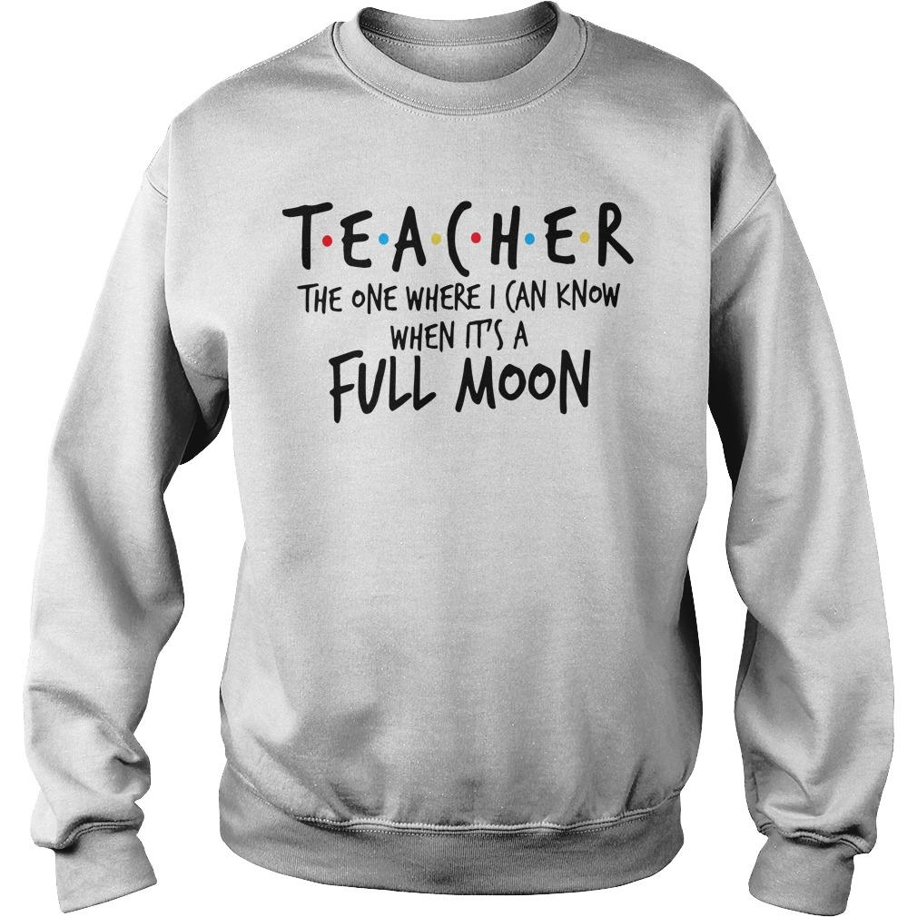 Teacher The One Where I Can Know When It's A Full Moon Sweater