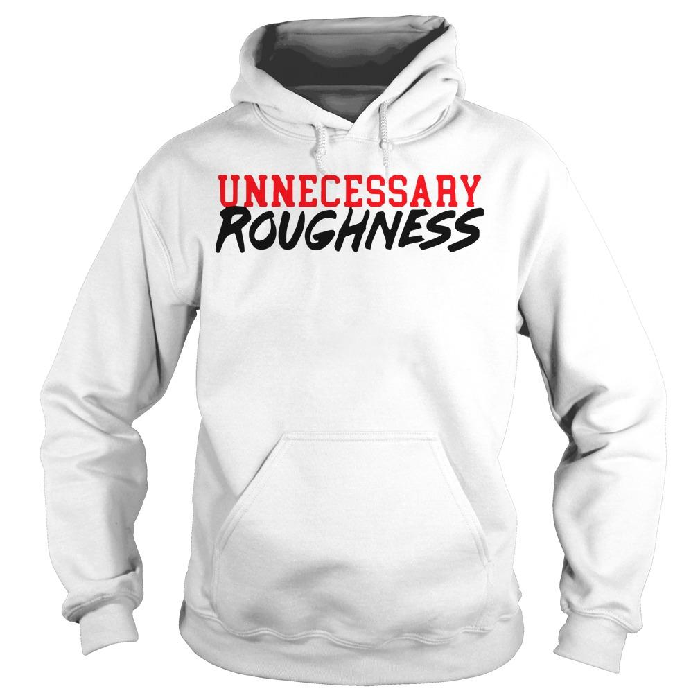 Unnecessary Roughness Hoodie
