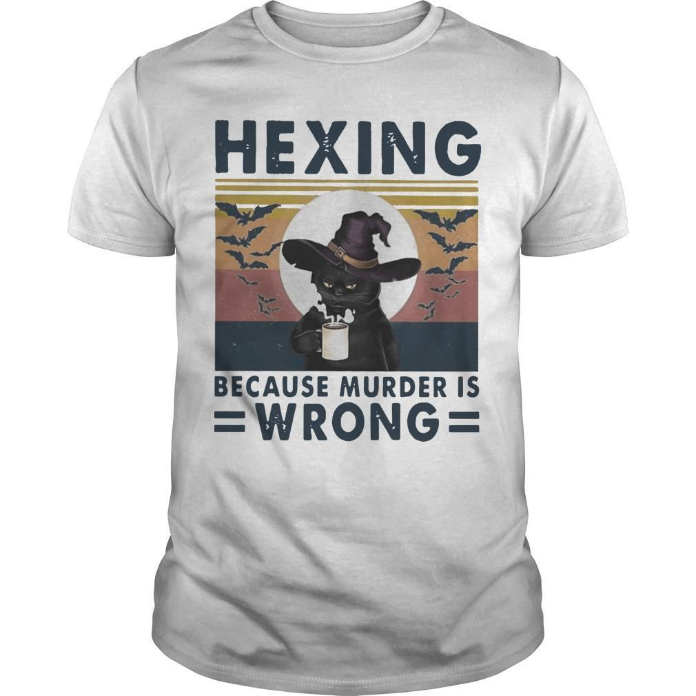 Vintage Black Cat Witch Hexing Because Murder Is Wrong Shirt