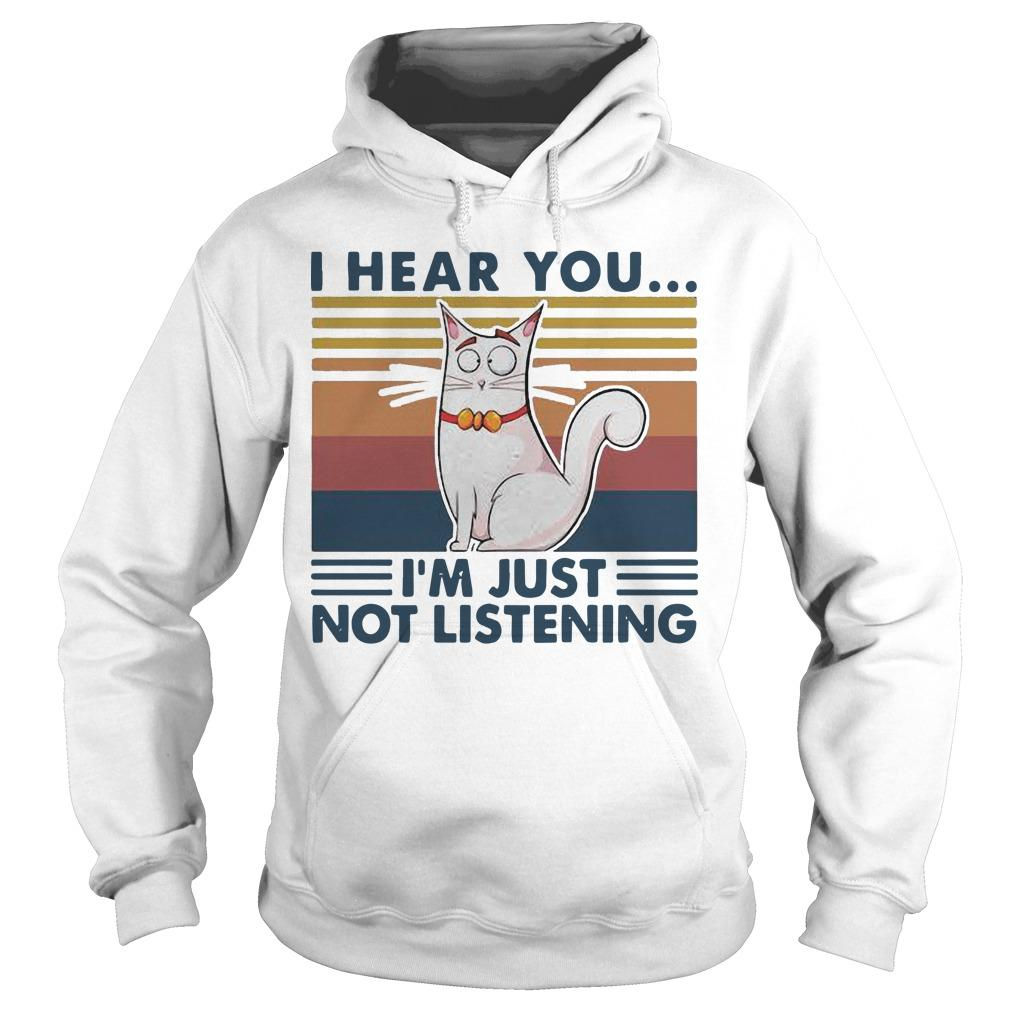 Vintage Cat I Hear You I'm Just Not Listening Hoodie