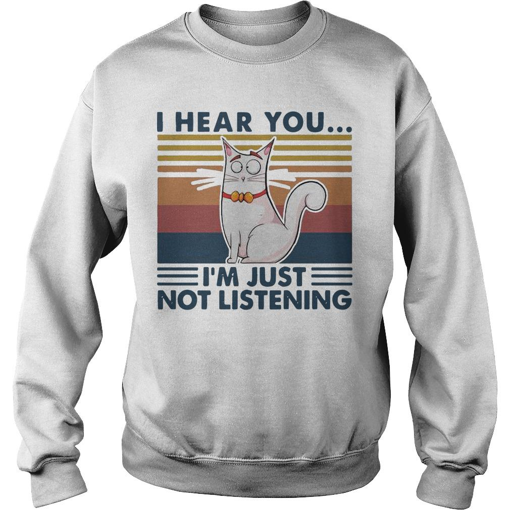 Vintage Cat I Hear You I'm Just Not Listening Sweater