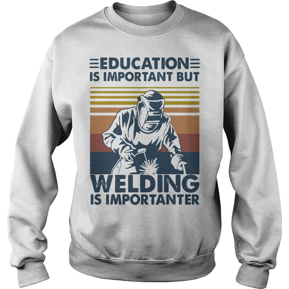 Vintage Education Is Important But Welding Is Importanter Sweater