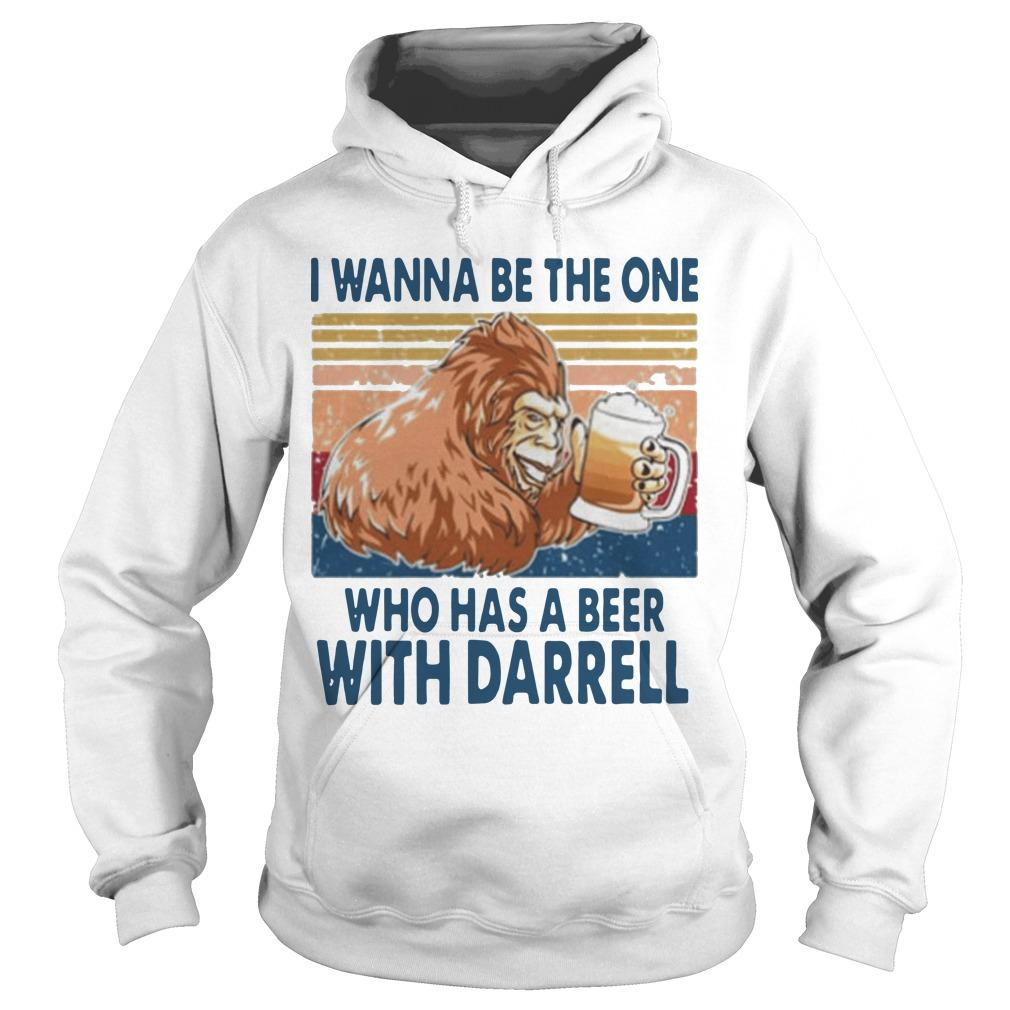 Vintage I Wanna Be The One Who Has A Beer With Darrell Hoodie