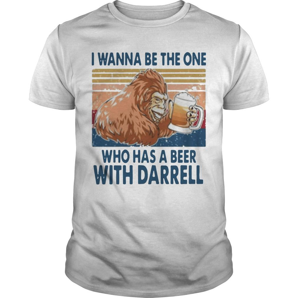 Vintage I Wanna Be The One Who Has A Beer With Darrell Shirt