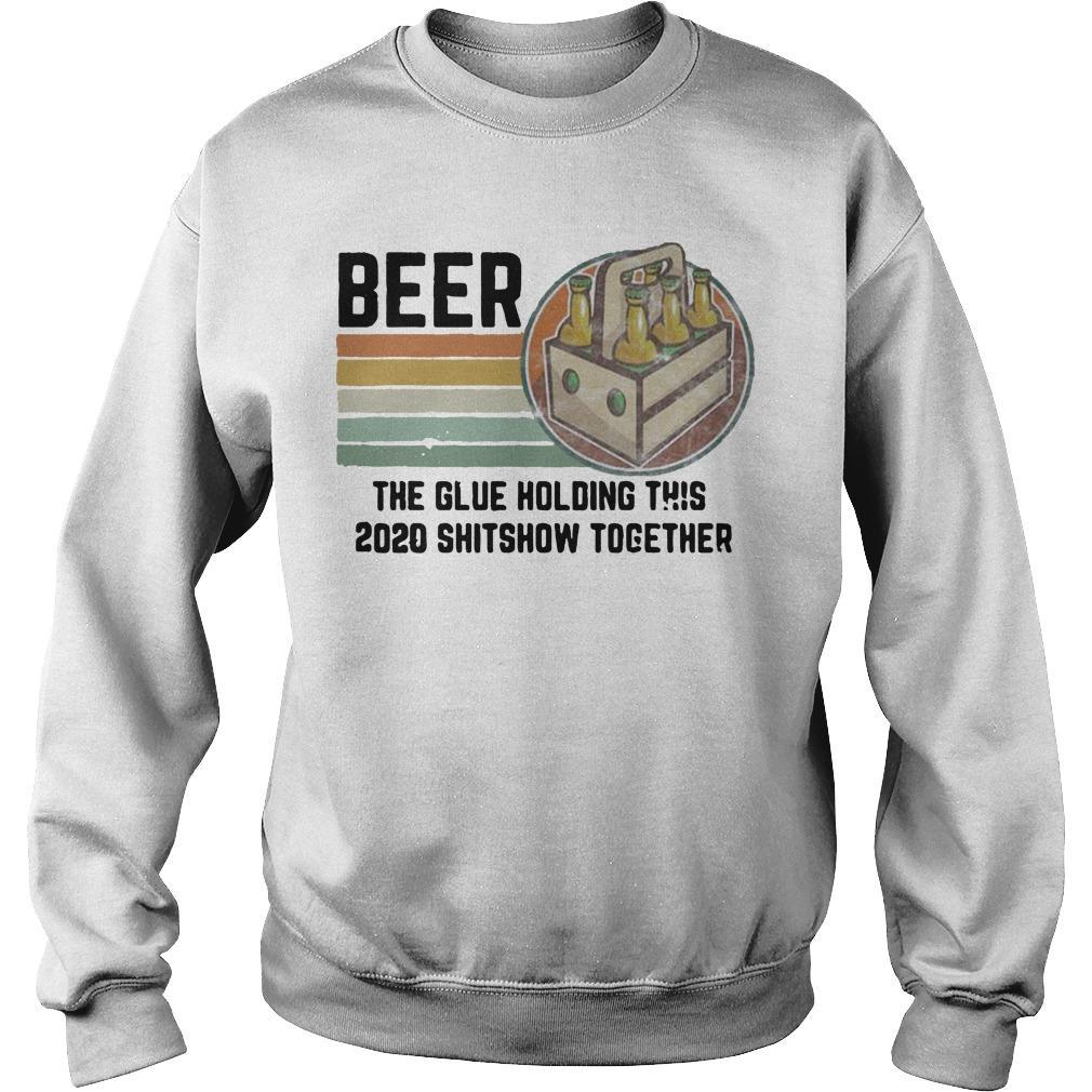Vintage Liquor Beer The Glue Holding This 2020 Shitshow Together Sweater