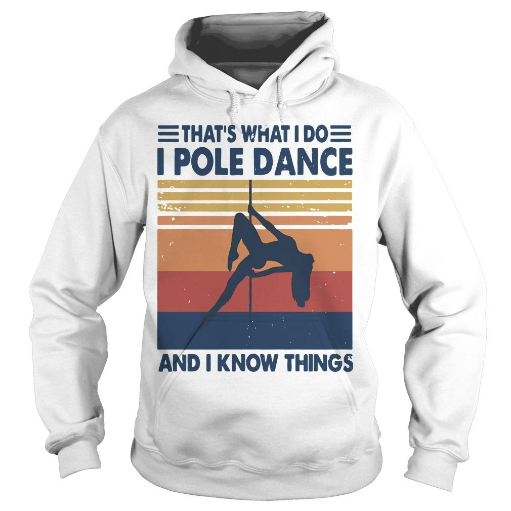 Vintage That's What I Do I Pole Dance And I Know Things Hoodie