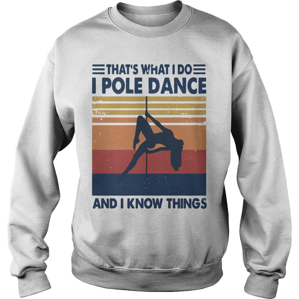 Vintage That's What I Do I Pole Dance And I Know Things Sweater