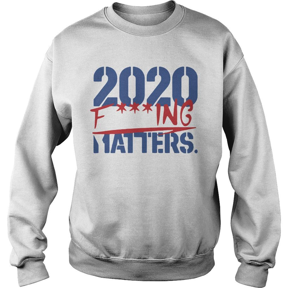 2020 Fucking Matters Sweater