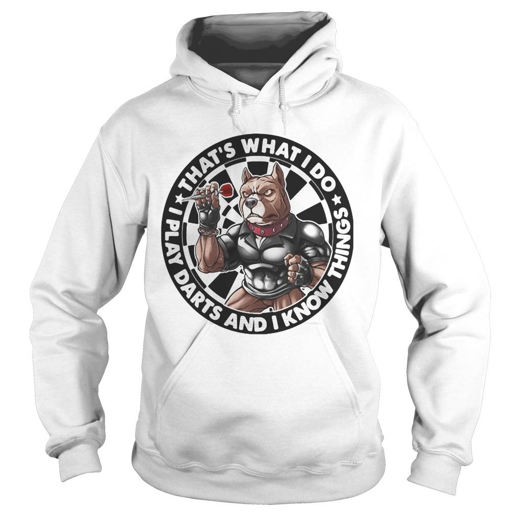 American Bully That's What I Do I Play Darts And I Know Things Hoodie