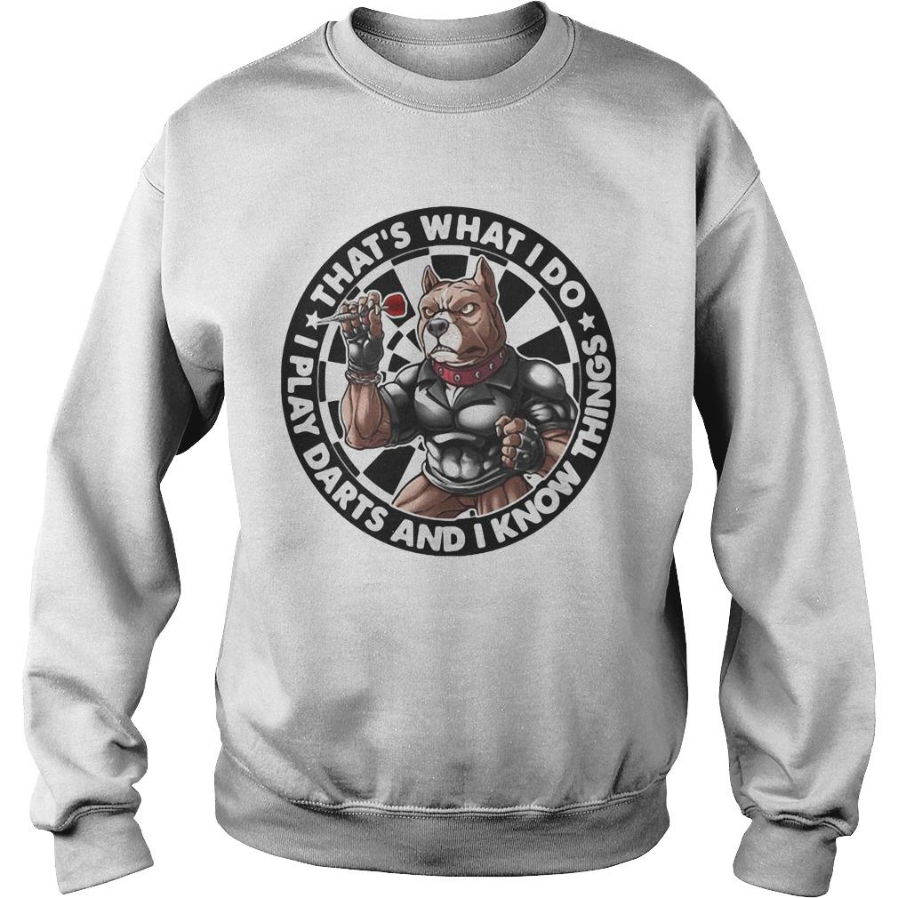 American Bully That's What I Do I Play Darts And I Know Things Sweater