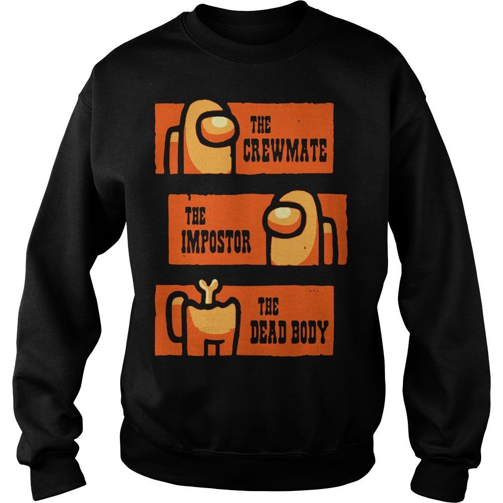 Among Us The Crewmate The Impostor The Dead Body Sweater