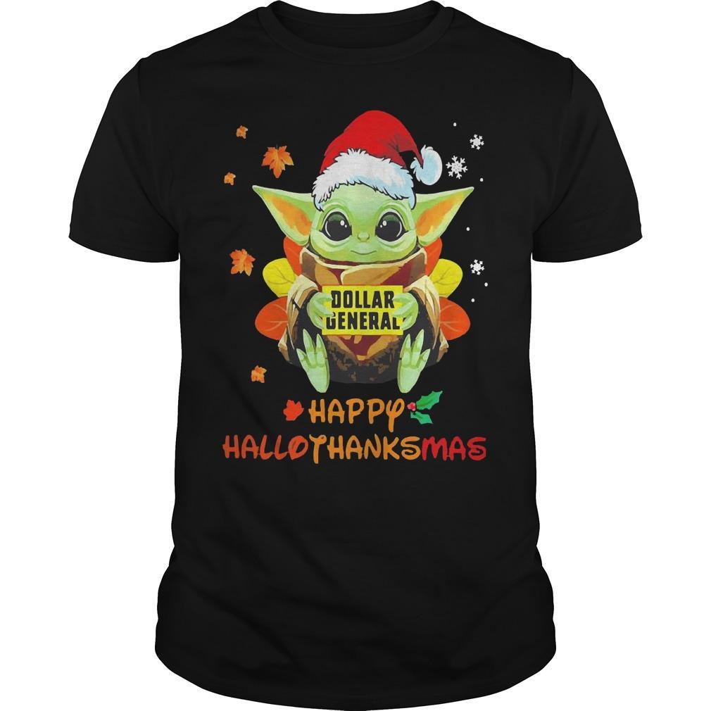 Baby Yoda Hugging Dollar General Happy Hallothanksmas Shirt