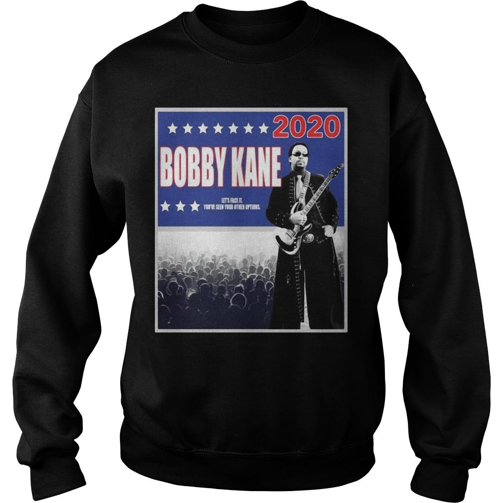 Bobby Kane 2020 Let's Face It You've Seen Your Other Options Sweater
