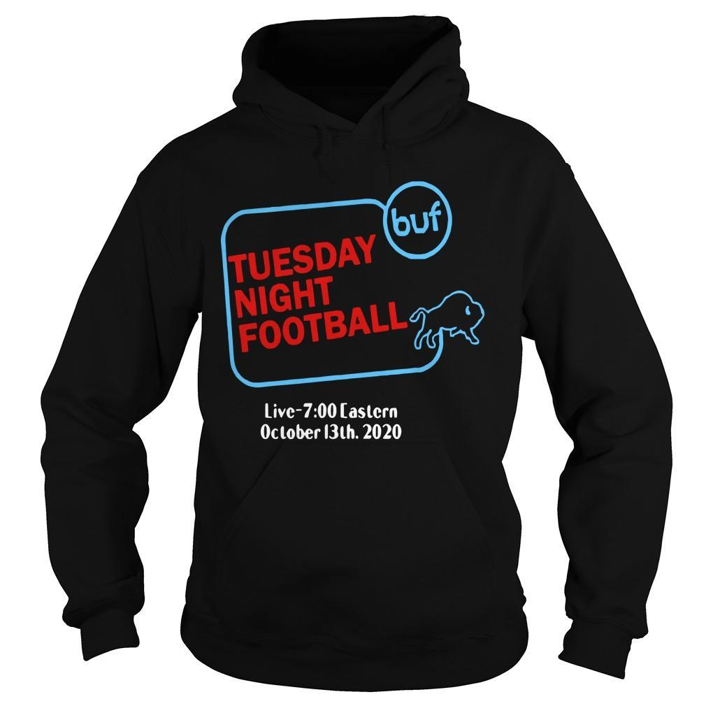 Buffalo Bills Tuesday Night Football Live 7 Eastern October 13th 2020 Hoodie