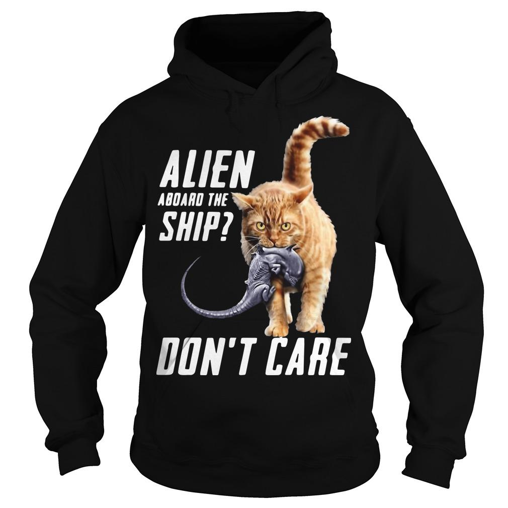 Cat Alien Aboard The Ship Don't Care Hoodie
