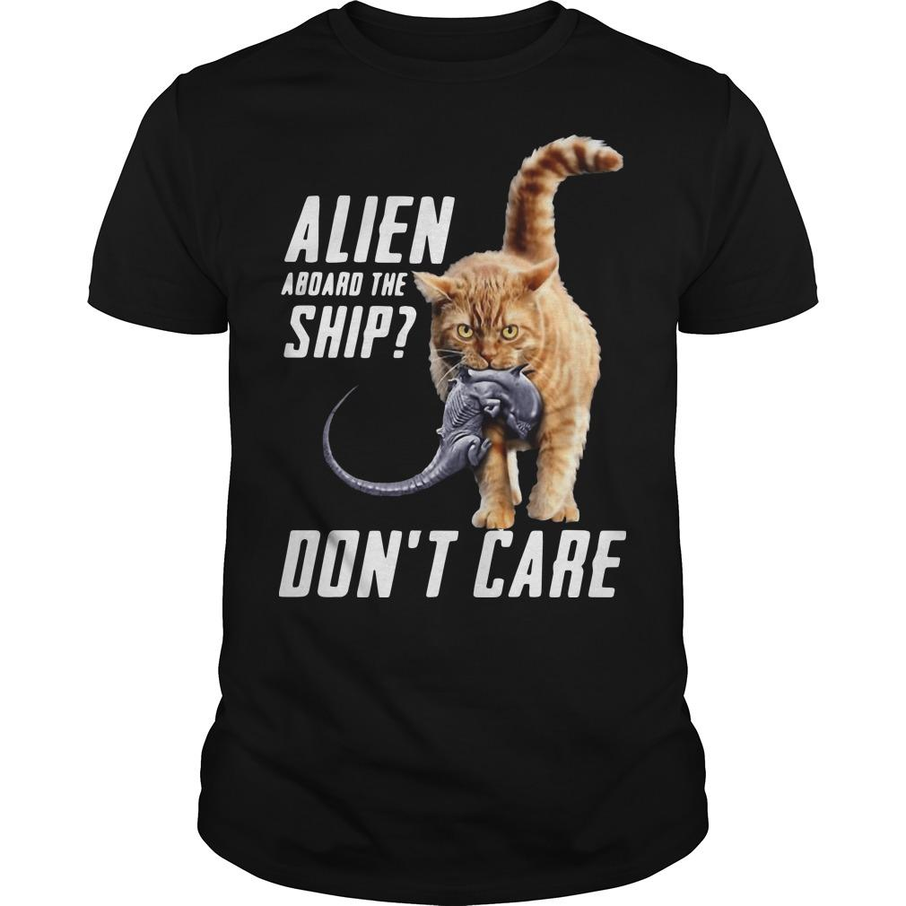 Cat Alien Aboard The Ship Don't Care Shirt