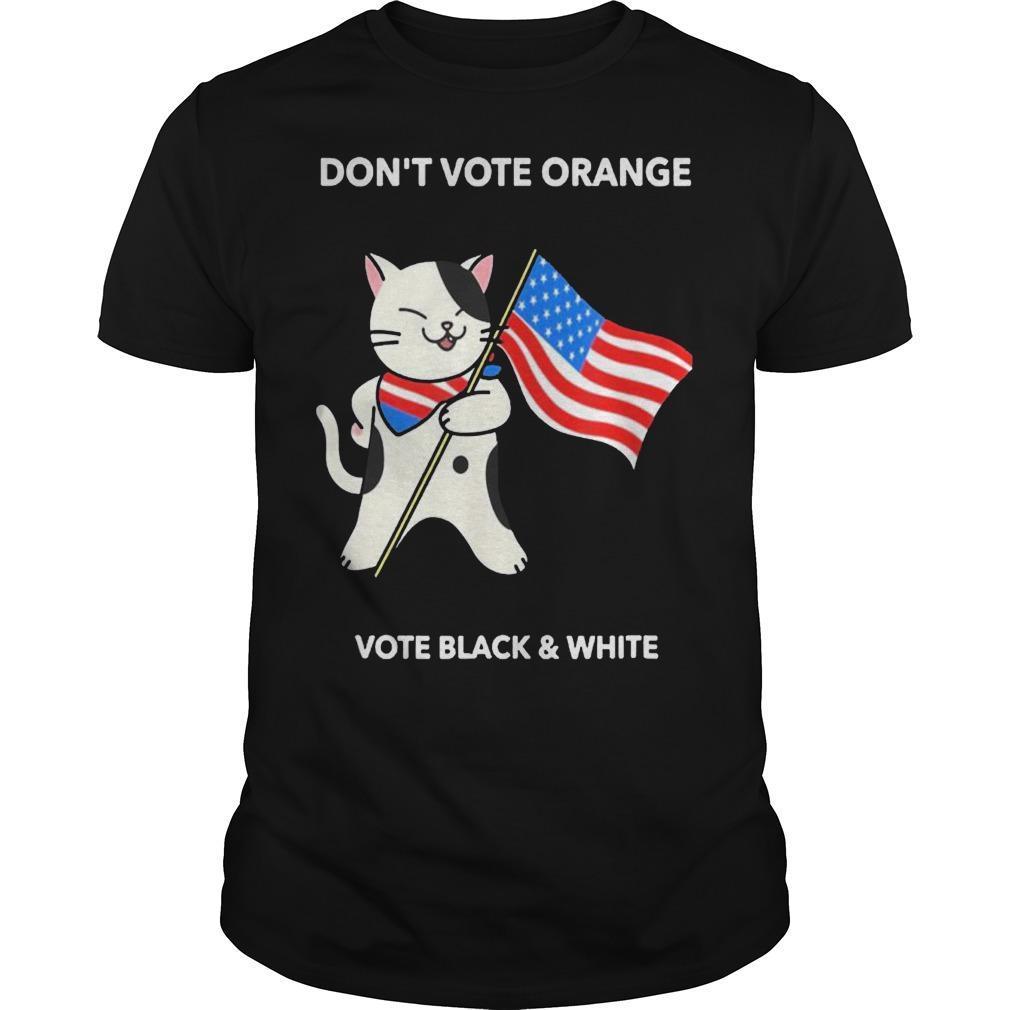 Cat President Don't Vote Orange Vote Black And White Shirt