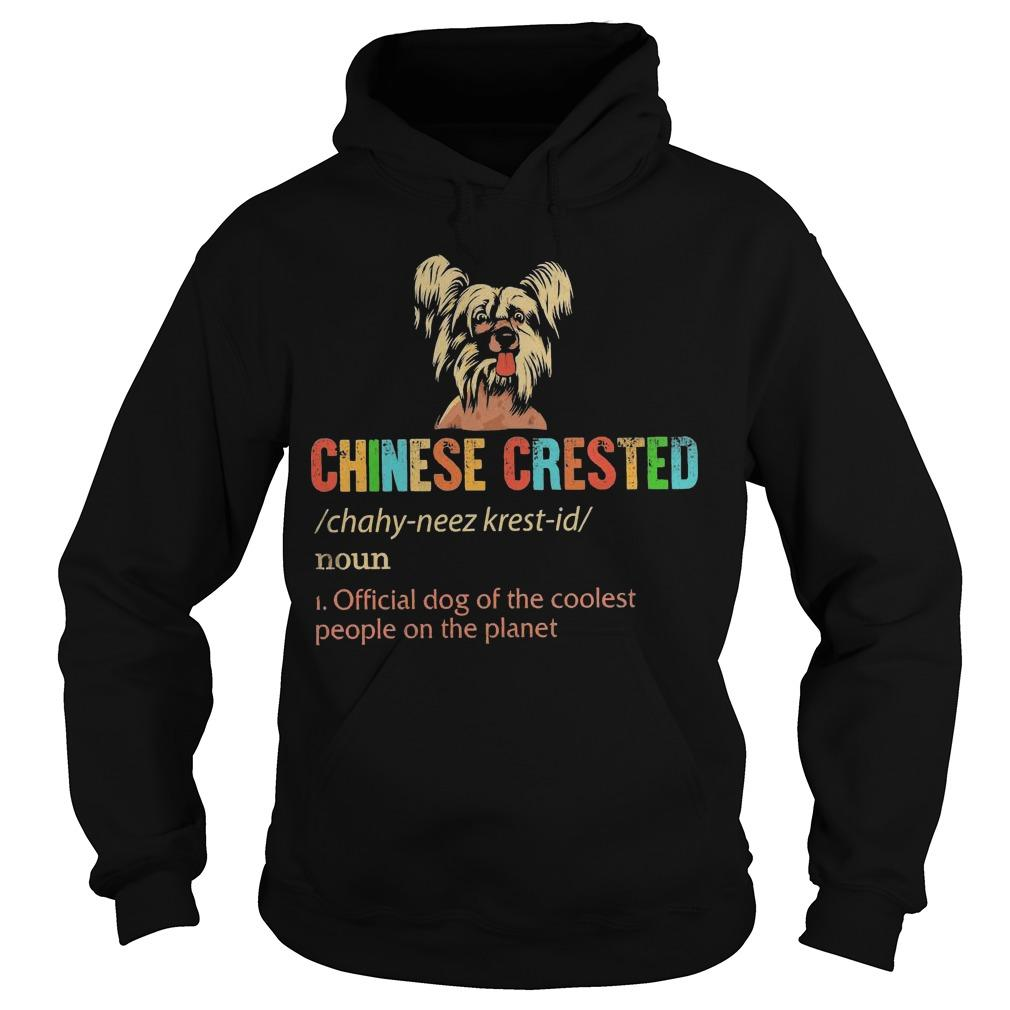 Chinese Crested Official Dog Of The Coolest People On The Planet Hoodie