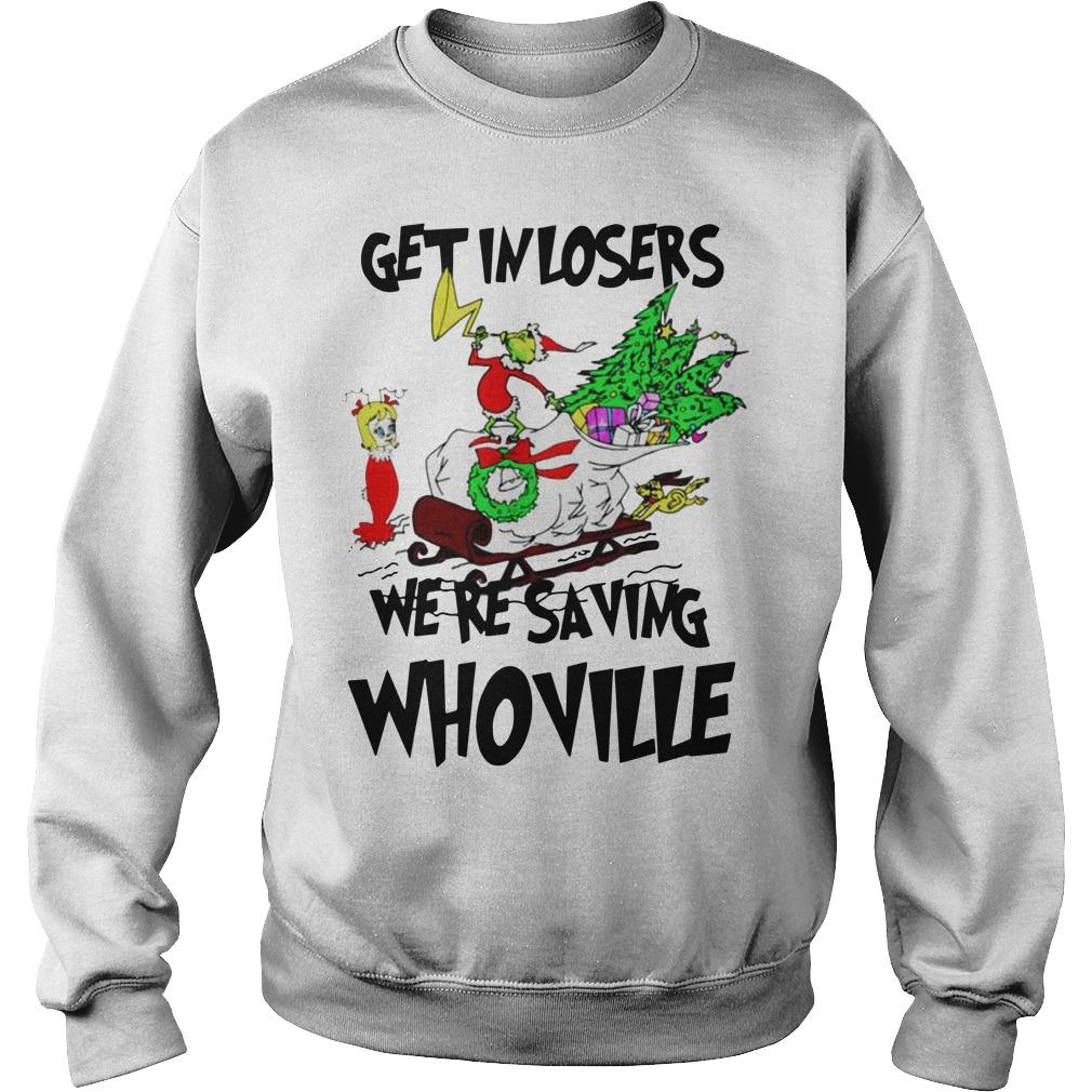 Christmas Grinch Get In Losers We're Saving Whoville Sweater
