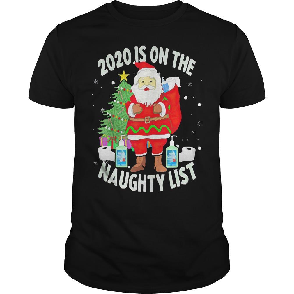 Christmas Santa 2020 Is On The Naughty List Shirt