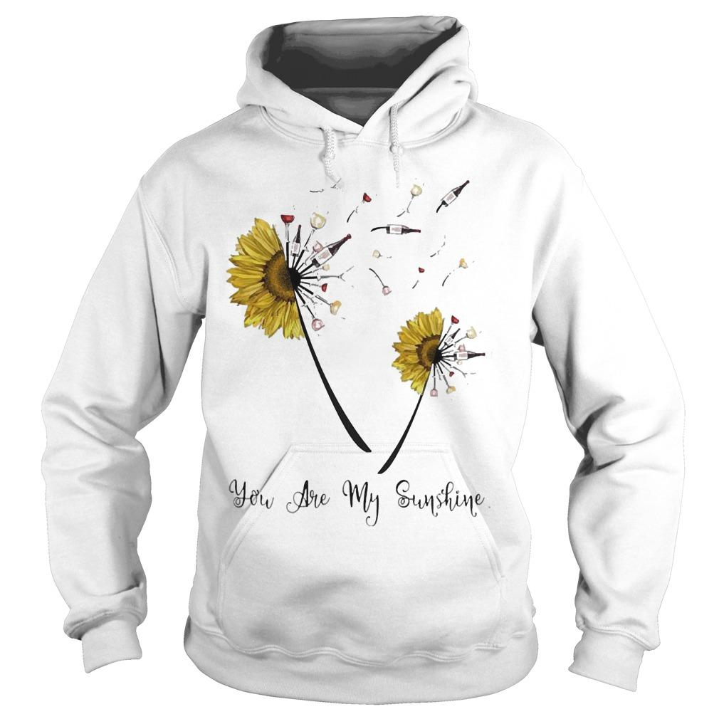 Dandelion Sunflower Wine You Are My Sunshine Hoodie