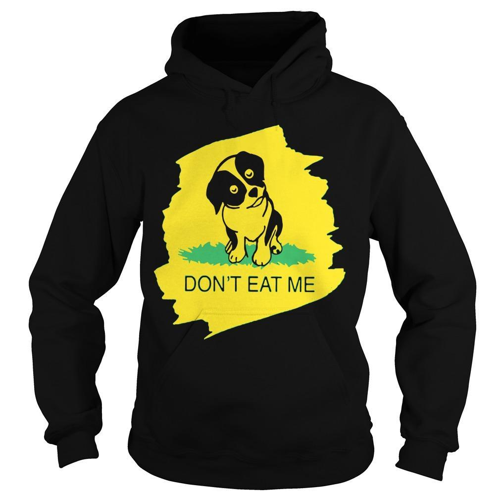 Dog Don't Eat Me Hoodie
