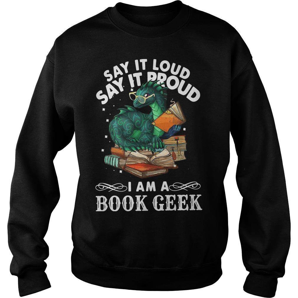 Dragon Say It Loud Say It Proud I Am A Book Geek Sweater