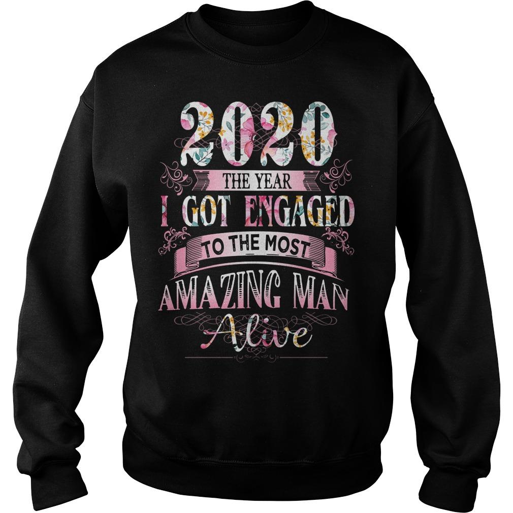 Floral 2020 The Year I Got Engaged To The Most Amazing Man Alive Sweater