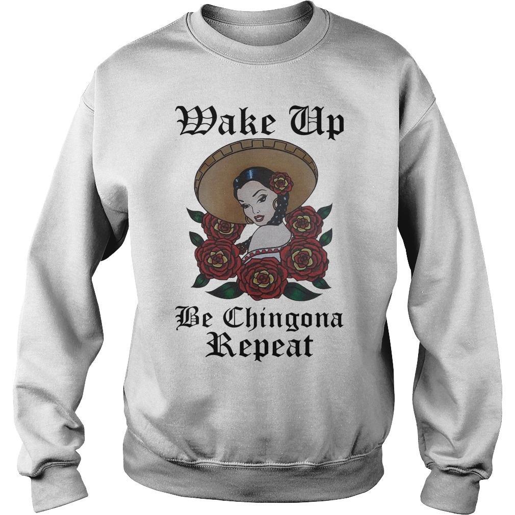 Girl Wake Up Be Chingona Repeat Sweater