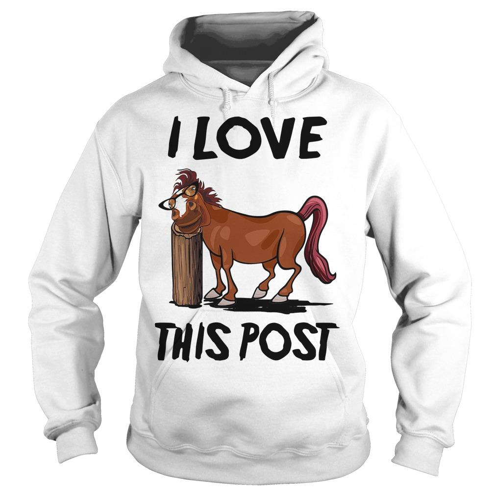 Horse I Love This Post Hoodie