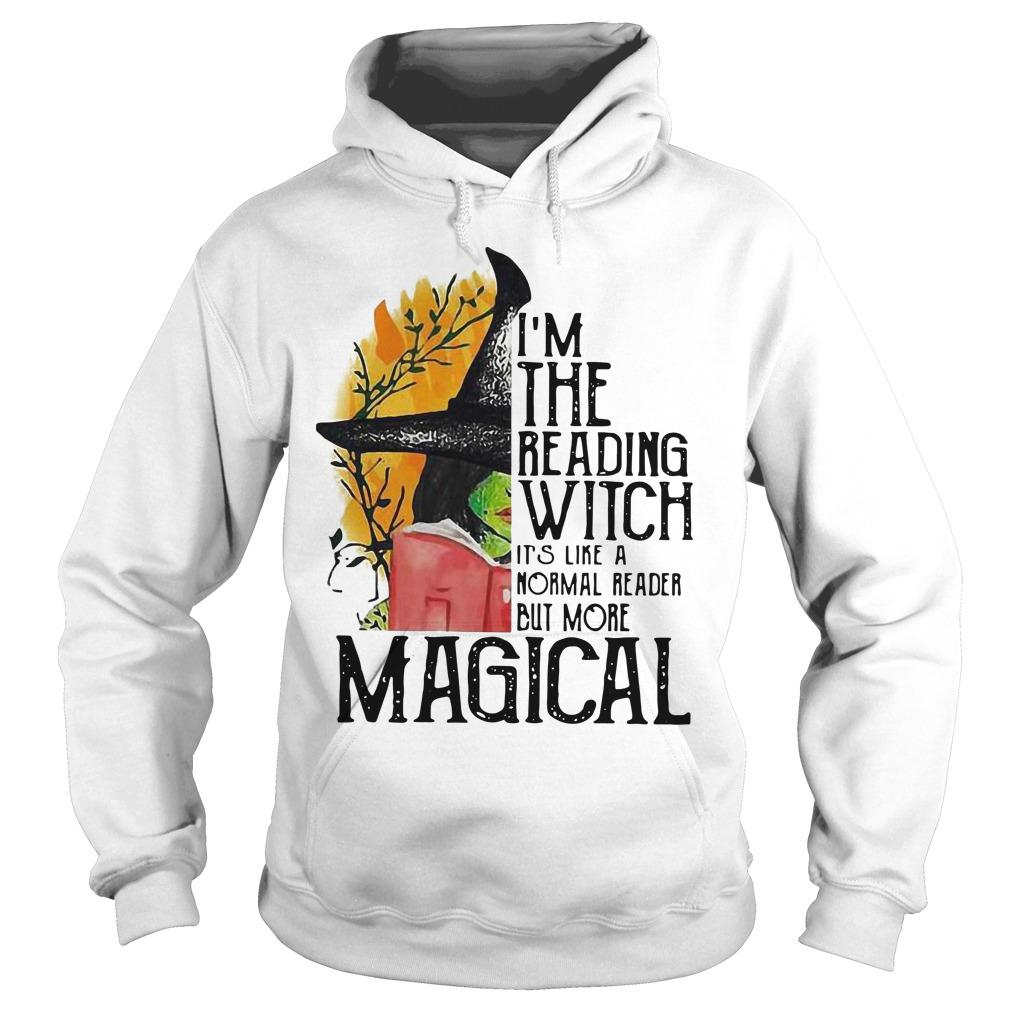 I'm The Reading Witch It's Like A Normal Reader But More Magical Hoodie