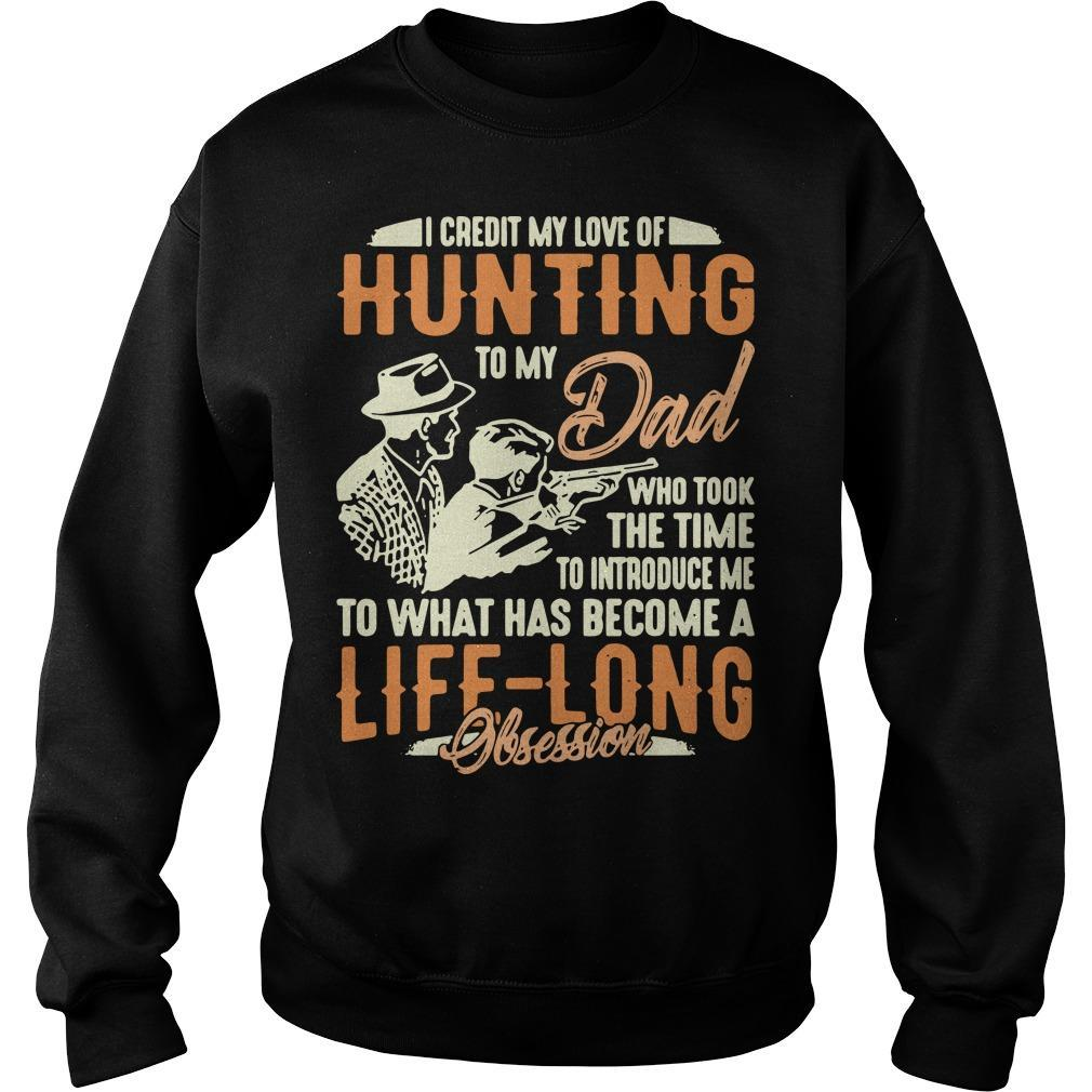 I Credit My Love Of Hunting To My Dad To What Has Become A Life Long Sweater