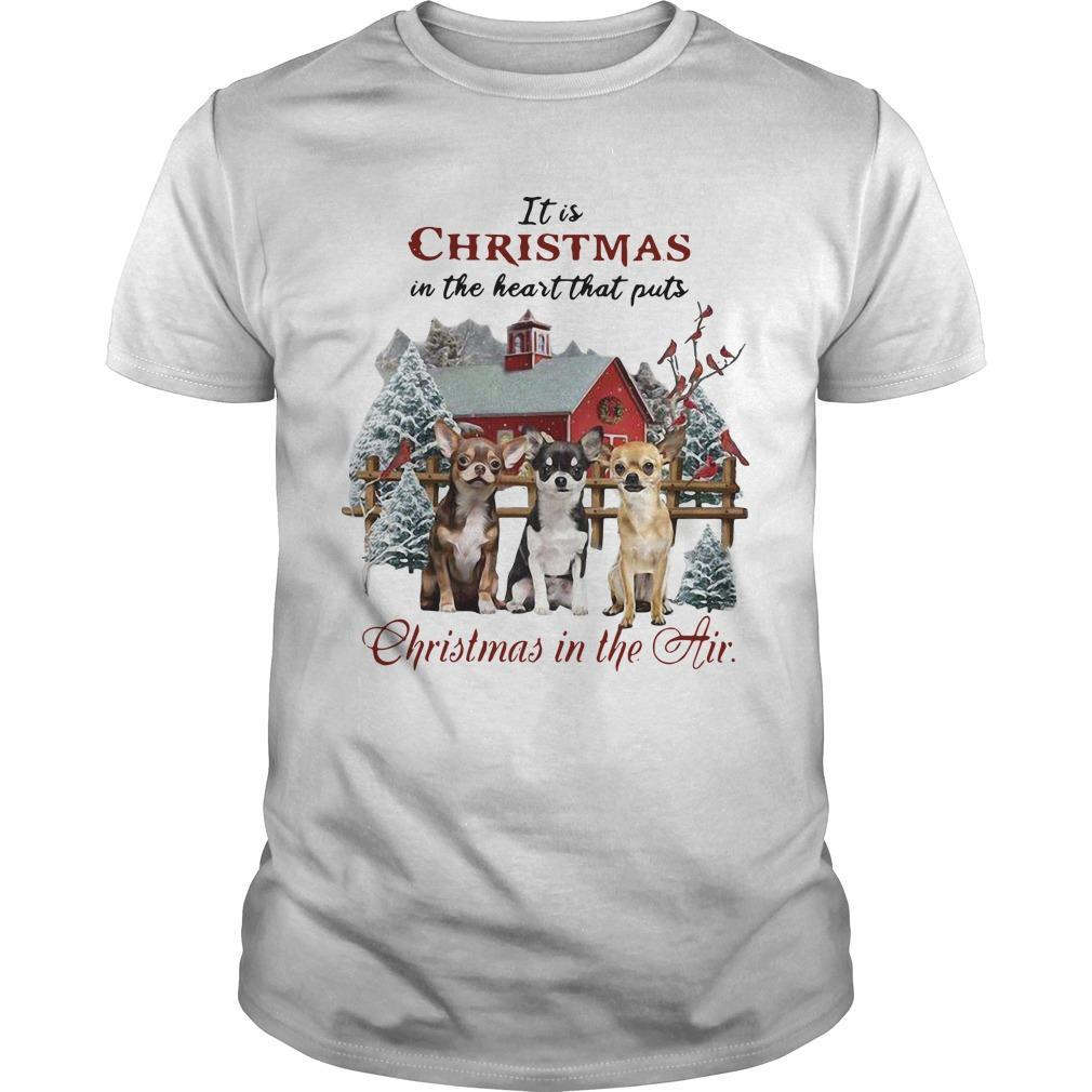 It Is Christmas In The Heart That Puts Christmas In The Air Shirt