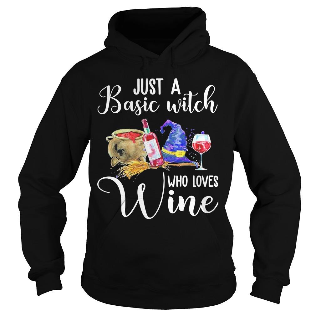 Just A Basic Witch Who Loves Wine Hoodie