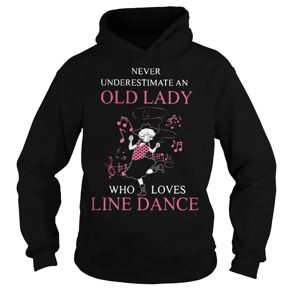Never Underestimate Old Lady Who Loves Line Dance Hoodie