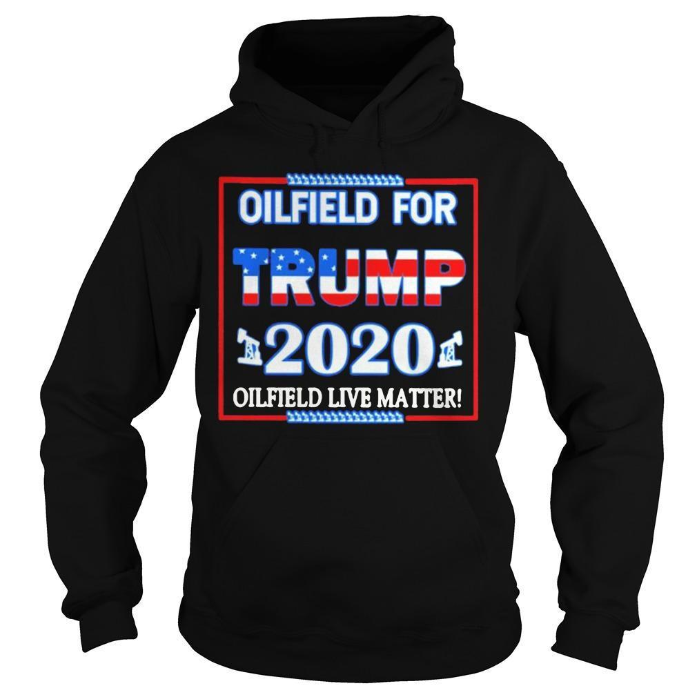 Oilfield For Trump 2120 Oilfield Lives Matter Hoodie