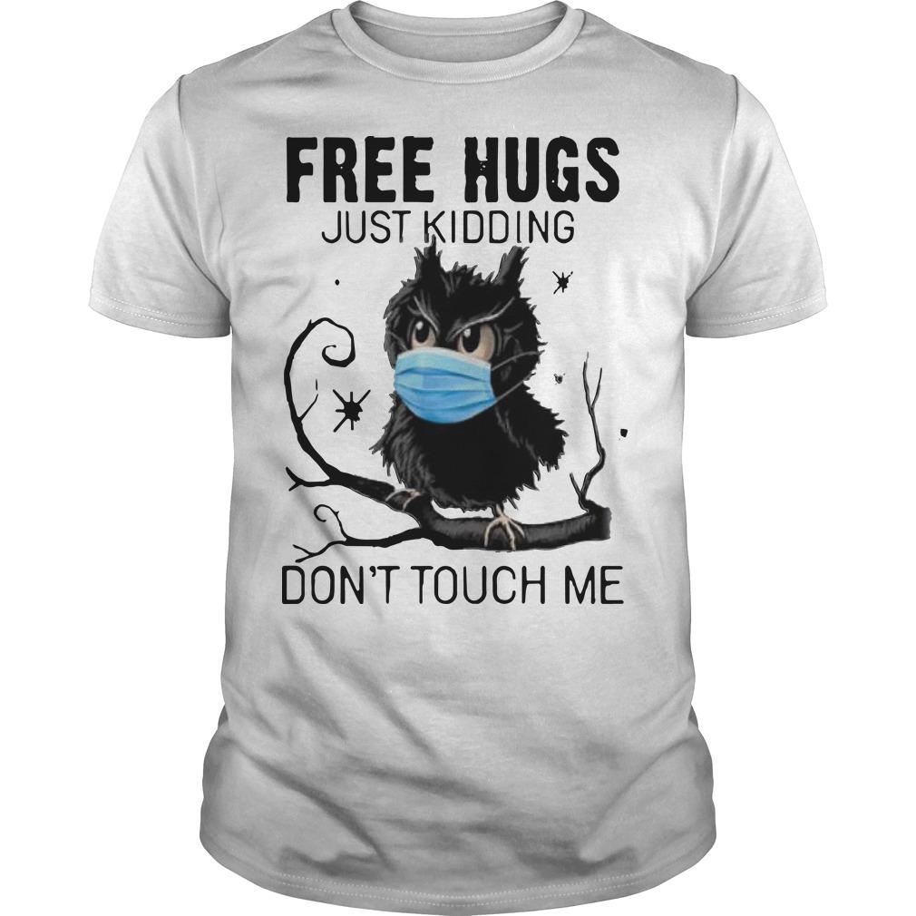 Owl Face Mask Free Hugs Just Kidding Don't Touch Me Shirt