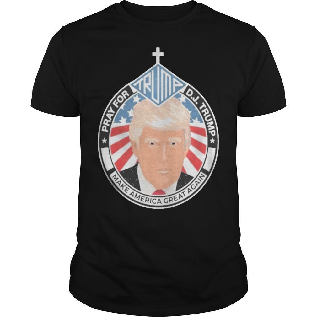 Pray For Trump Make America Great Again Shirt