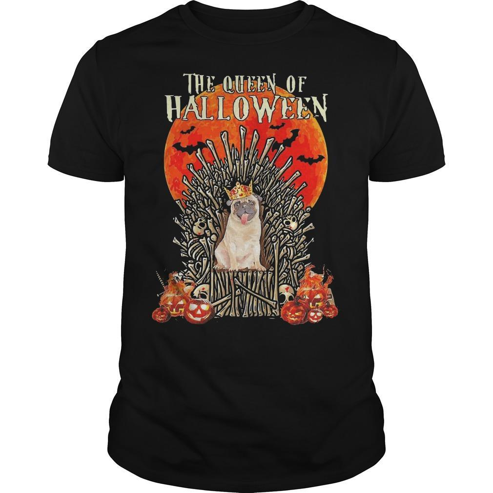 Pug The Queen Of Halloween Shirt