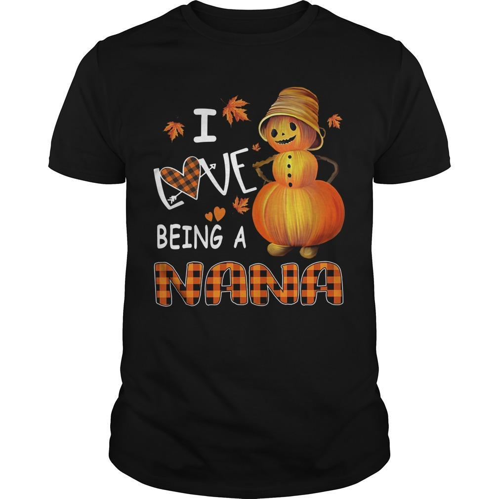 Pumpkin I Love Being A Nana Shirt