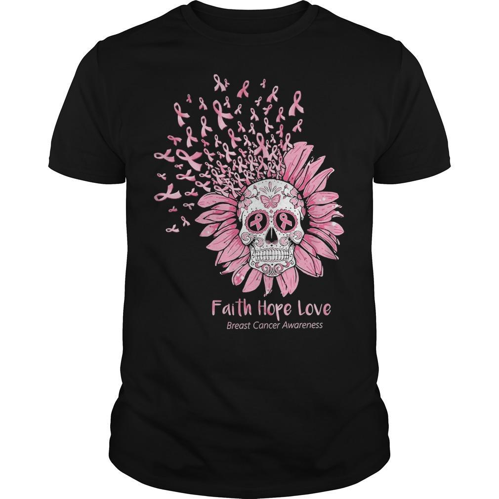 Sugar Skull Faith Hope Love Breast Cancer Awareness Shirt
