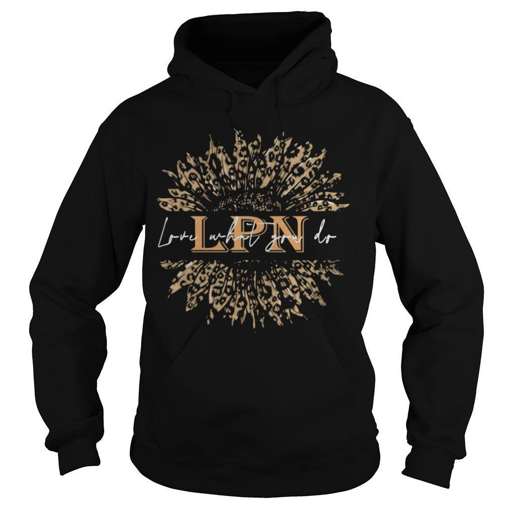 Sunflower Leopard Love What You Do Lpn Hoodie