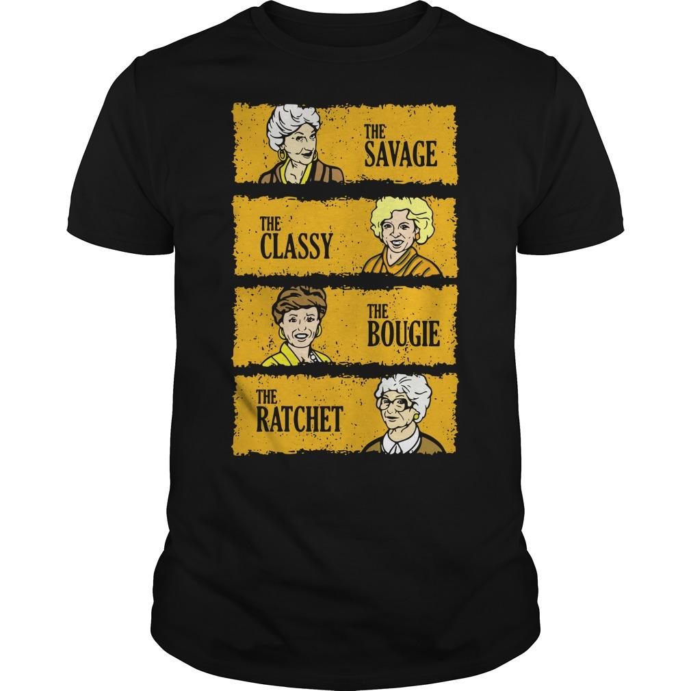 The Savage The Classy The Boogie The Ratchet Shirt