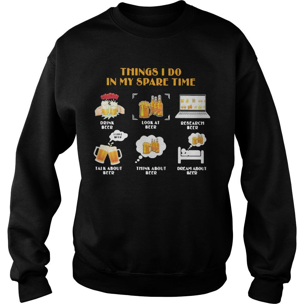 Things I Do In My Spare Time Drink Beer Look At Beer Research Beer Sweater