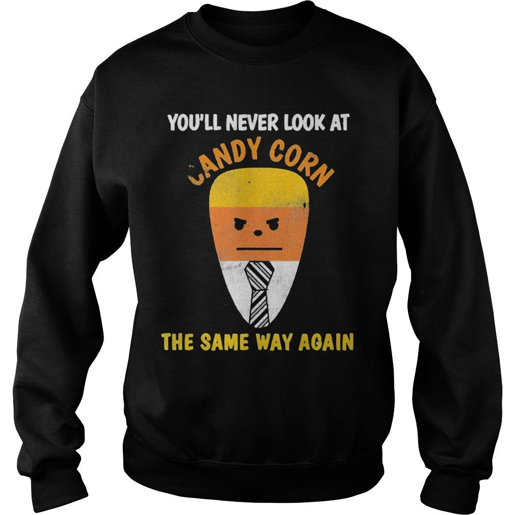 Trump You'll Never Look At Candy Corn The Same Way Again Sweater