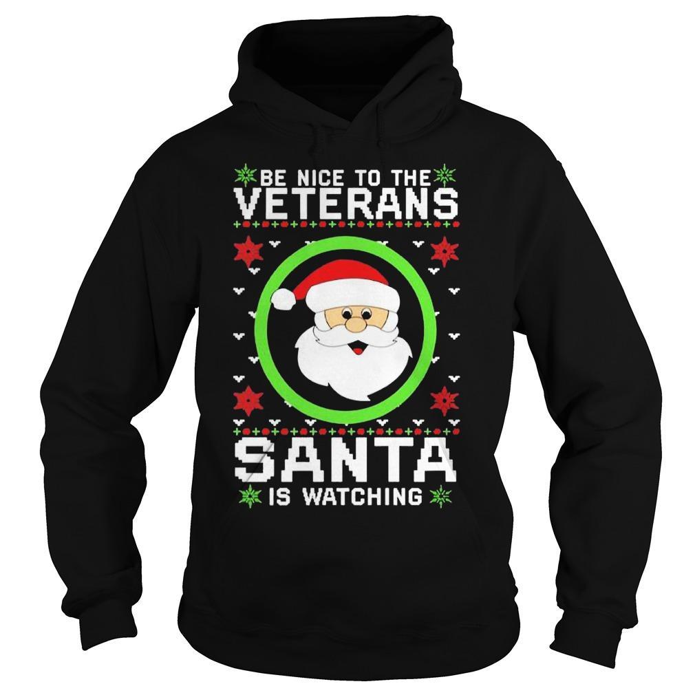 Ugly Christmas Be Nice To The Veteran Santa Is Watching Hoodie