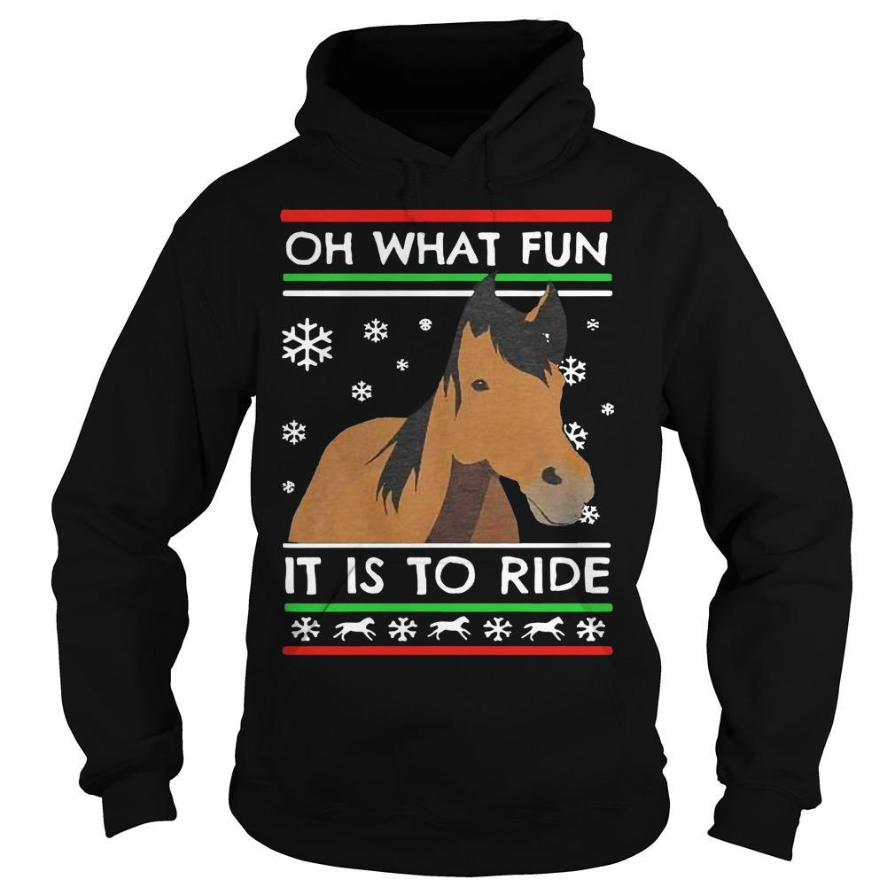 Ugly Christmas Horse Oh What Fun It Is To Ride Hoodie